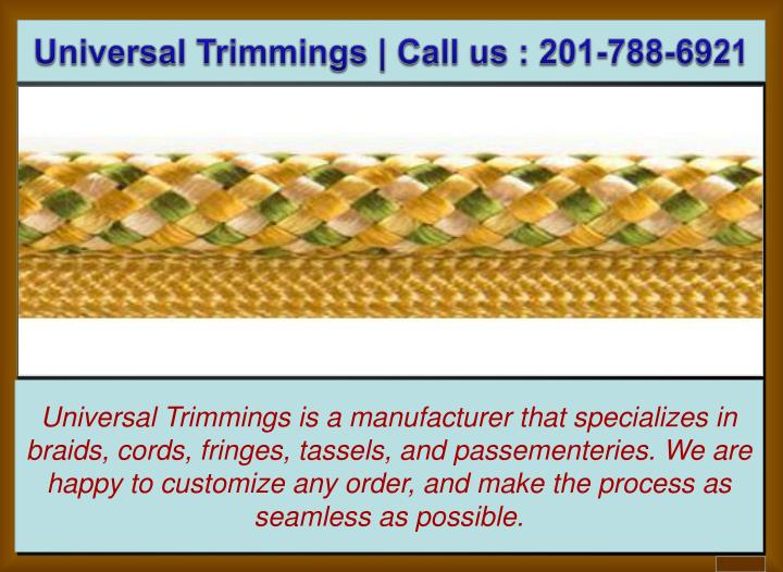 Universal Trimmings | Call us : 201-788-6921