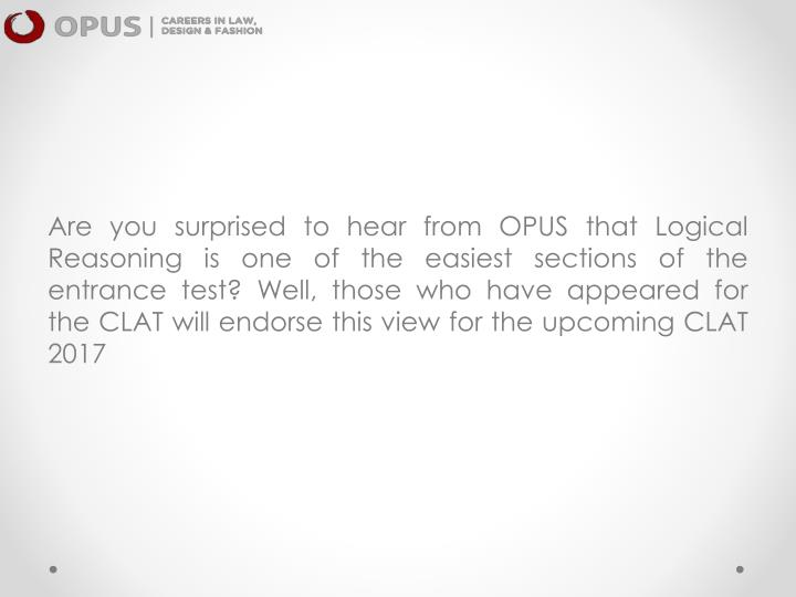 Are you surprised to hear from OPUS that Logical Reasoning is one of the easiest sections of the ent...