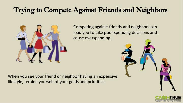 Trying to Compete Against Friends and Neighbors