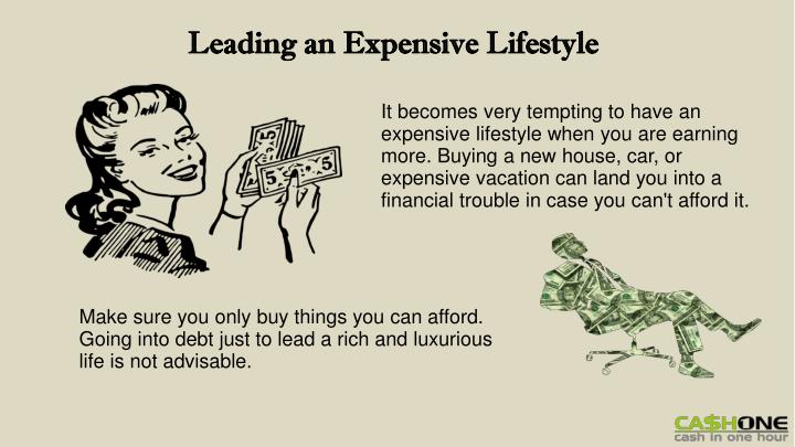 Leading an Expensive Lifestyle