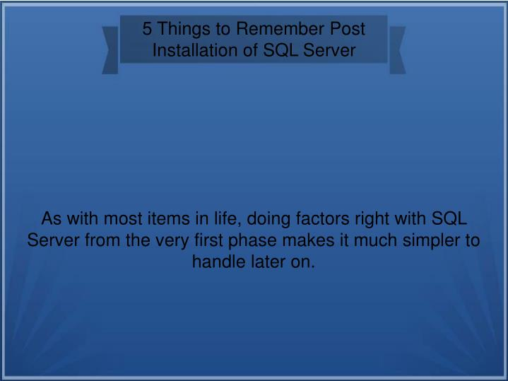 5 Things to Remember Post Installation of SQL Server