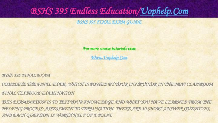Bshs 395 endless education uophelp com2