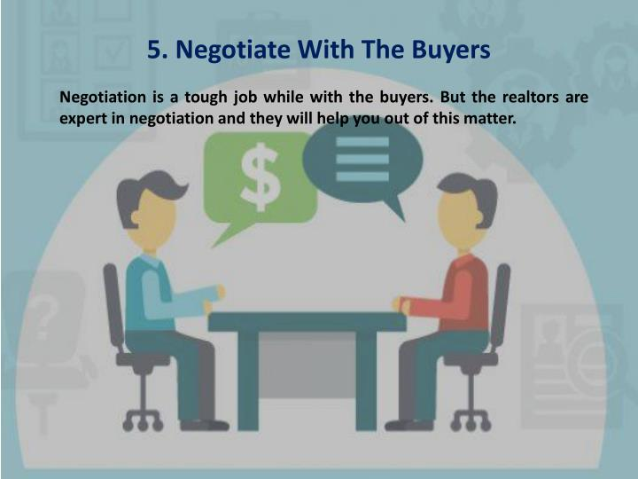 5. Negotiate With The Buyers