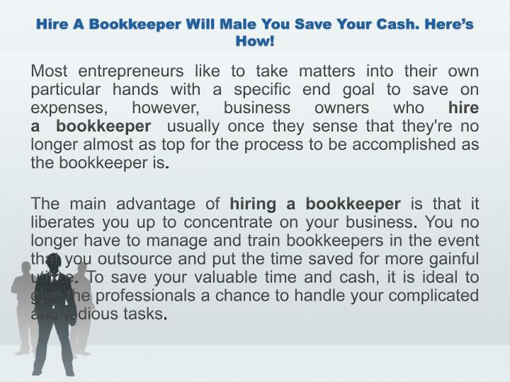 Hire a bookkeeper will male you save your cash here s how