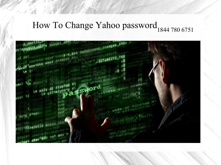 How to change yahoo password 1844 780 6751