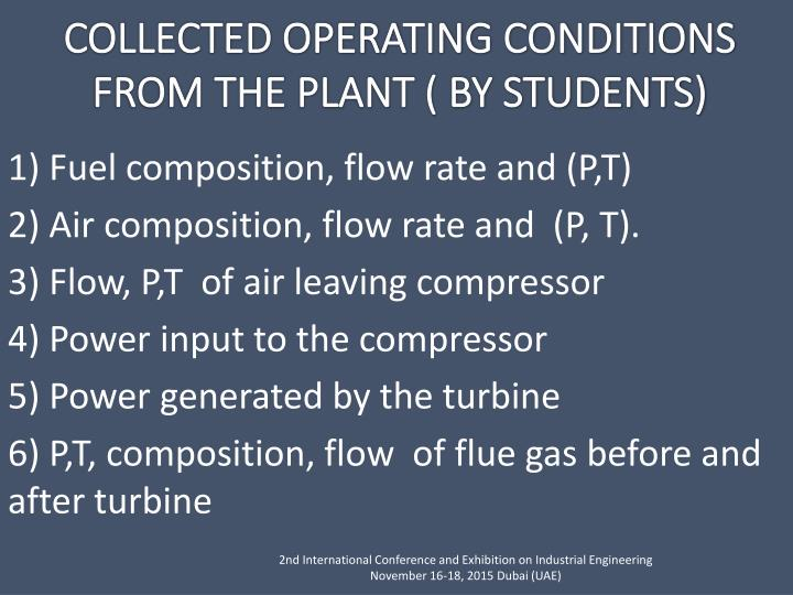 1) Fuel composition, flow rate and (P,T)