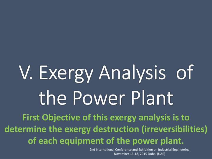 First Objective of this exergy analysis is to