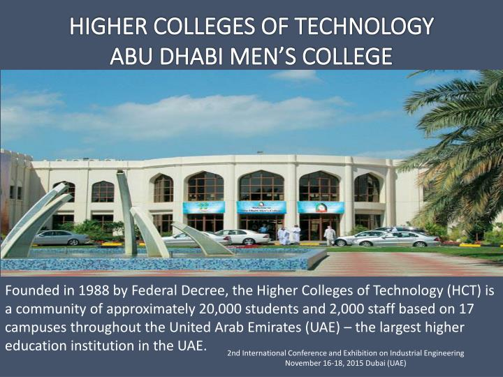 Founded in 1988 by Federal Decree, the Higher Colleges of Technology (HCT) is