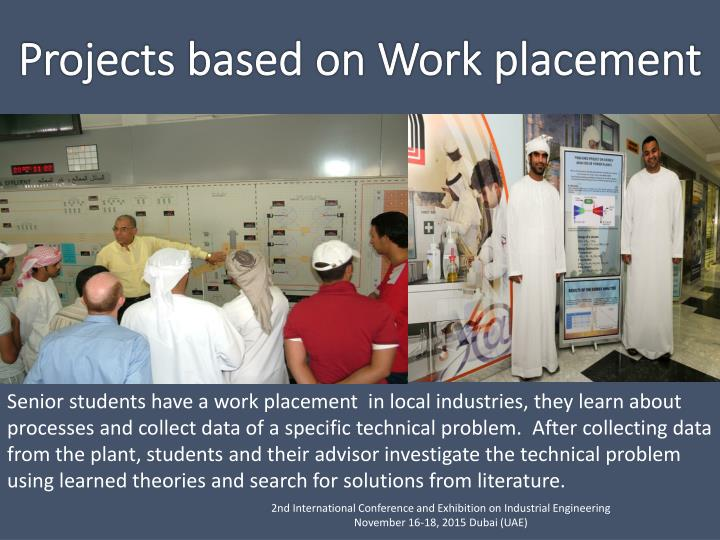 Senior students have a work placement  in local industries, they learn about