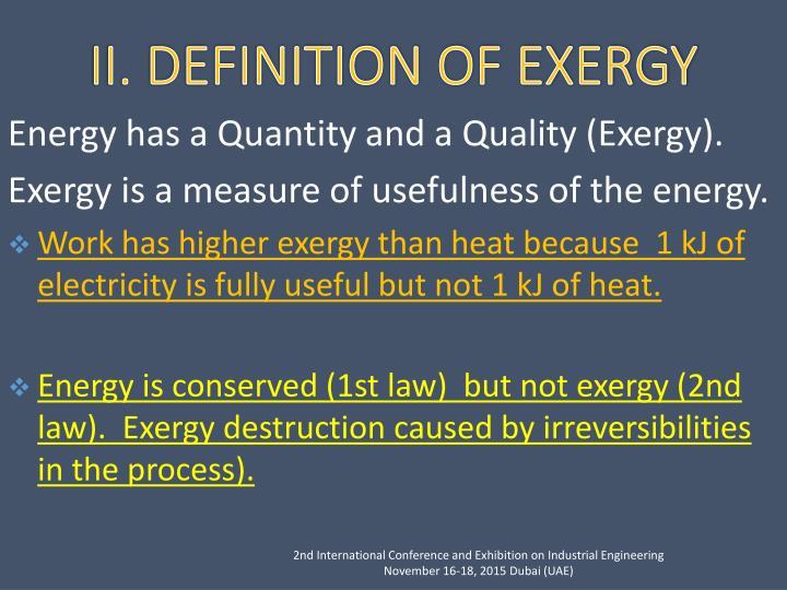 Energy has a Quantity and a Quality (Exergy).