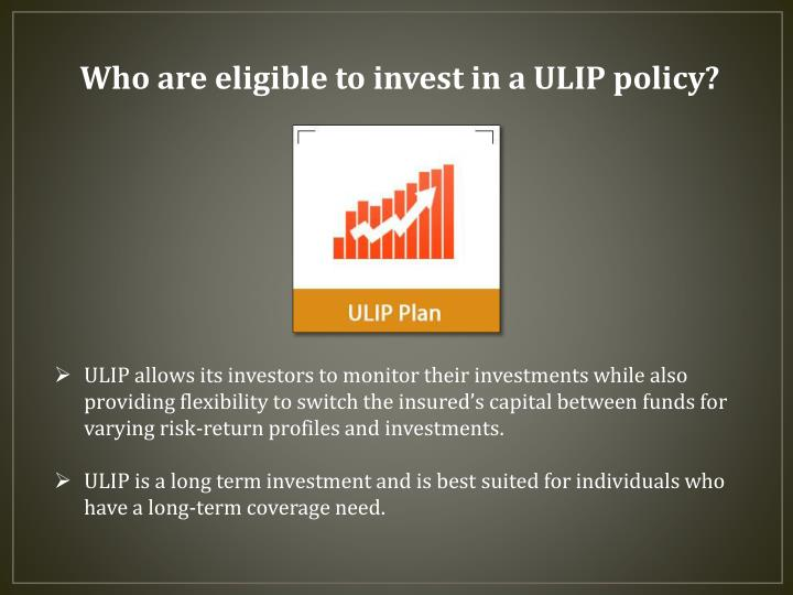 Who are eligible to invest in a ULIP policy