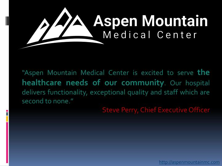 """""""Aspen Mountain Medical Center is excited to serve"""