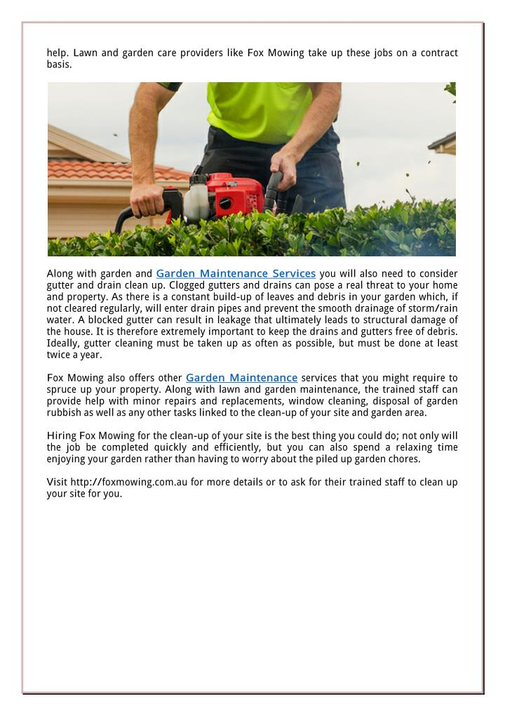 Help. Lawn and garden care providers like Fox Mowing take up these jobs on a contract