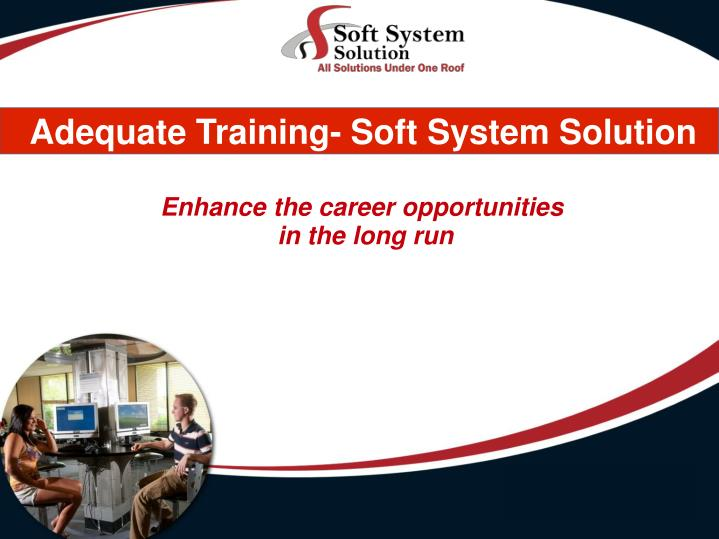 Enhance the career opportunities in the long run