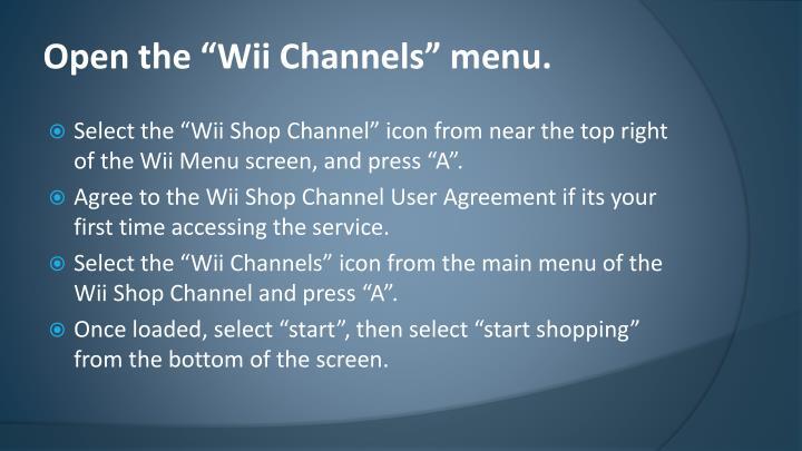 """Open the """"Wii Channels"""" menu."""