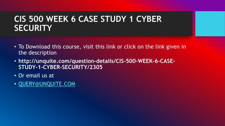 Cis 500 week 6 case study 1 cyber security1