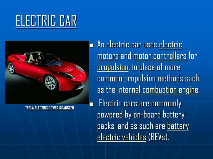 tesla internal combustion engine and electric vehicle essay A battery electric vehicle (bev), pure electric vehicle or all-electric vehicle is a type of electric vehicle (ev) that uses chemical energy stored in rechargeable battery packs bevs use electric motors and motor controllers instead of internal combustion engines (ices) for propulsion.