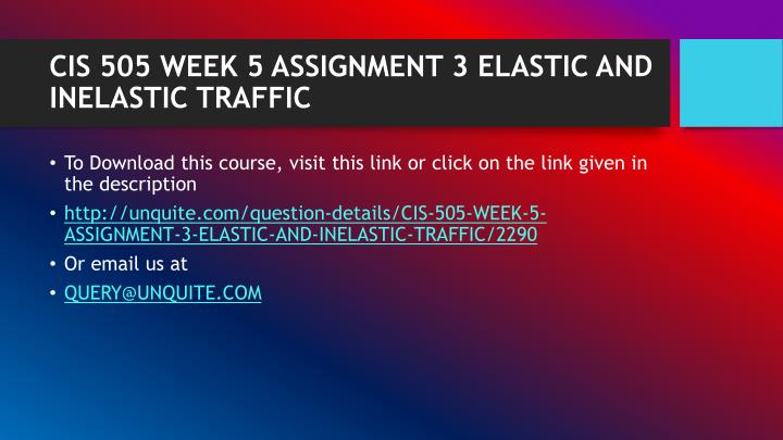 Cis 505 week 5 assignment 3 elastic and inelastic traffic1