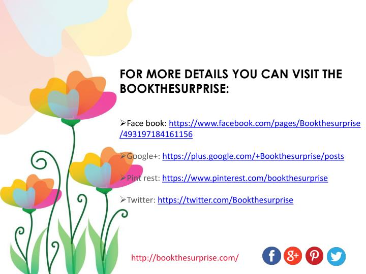 FOR MORE DETAILS YOU CAN VISIT THE BOOKTHESURPRISE: