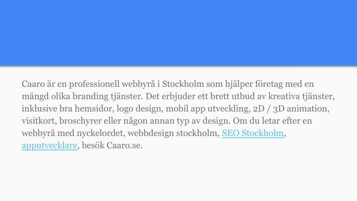 Caaro är en professionell webbyrå i Stockholm som hjälper företag med en