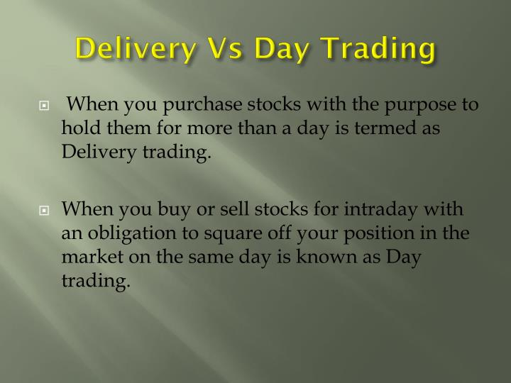Delivery Vs Day Trading
