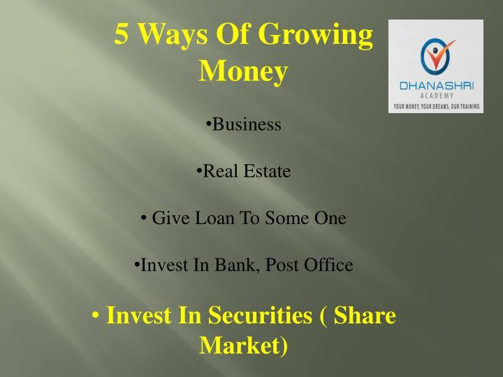 5 Ways Of Growing Money