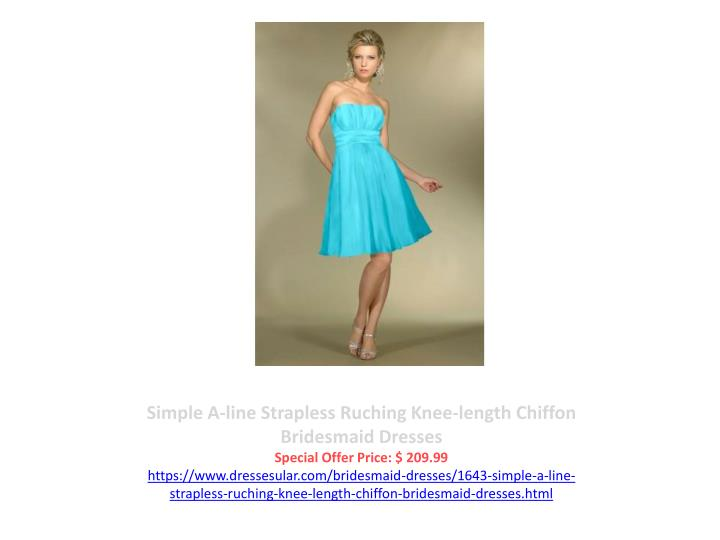 Simple A-line Strapless Ruching Knee-length Chiffon Bridesmaid Dresses