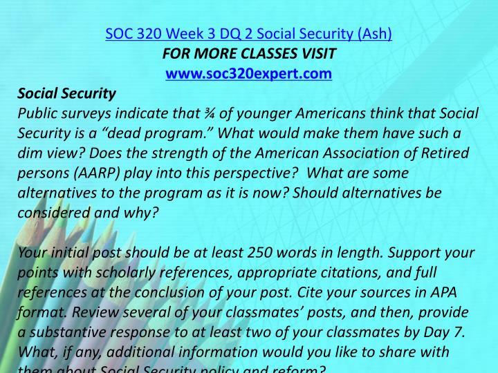 SOC 320 Week 3 DQ 2 Social Security (Ash)