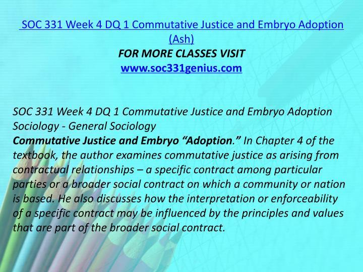 SOC 331 Week 4 DQ 1 Commutative Justice and Embryo Adoption (Ash)