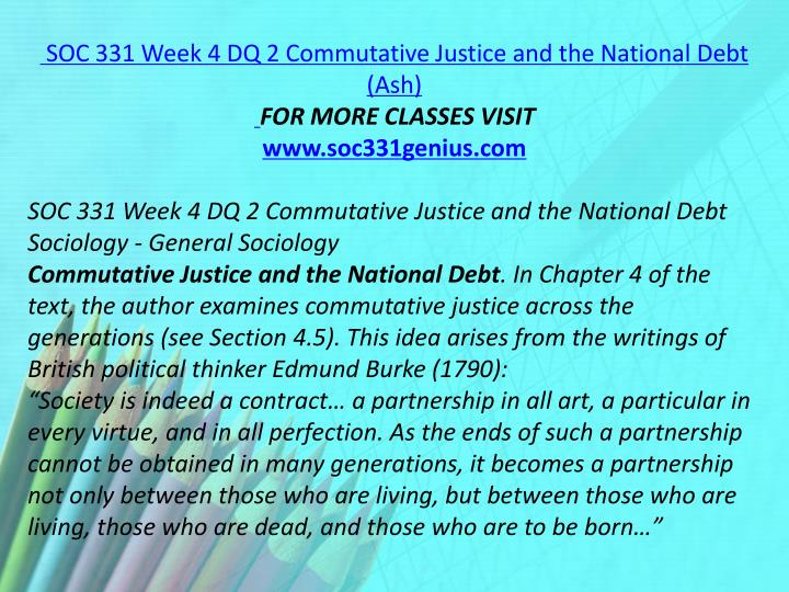 SOC 331 Week 4 DQ 2 Commutative Justice and the National Debt (Ash)