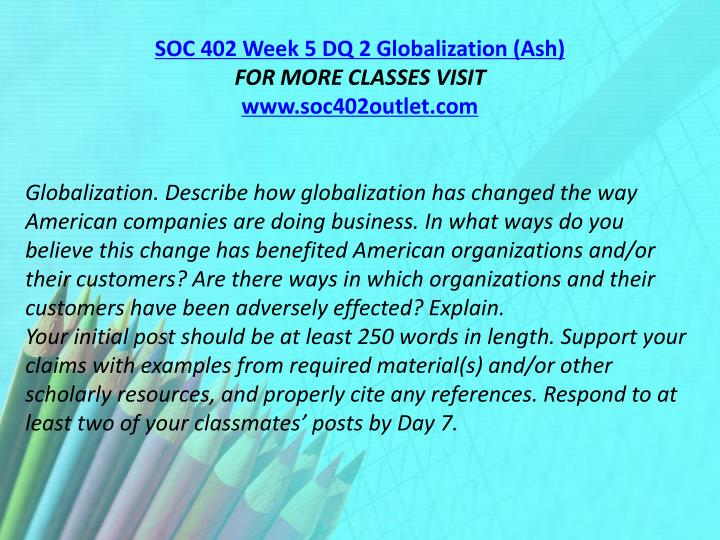 SOC 402 Week 5 DQ 2 Globalization (Ash)