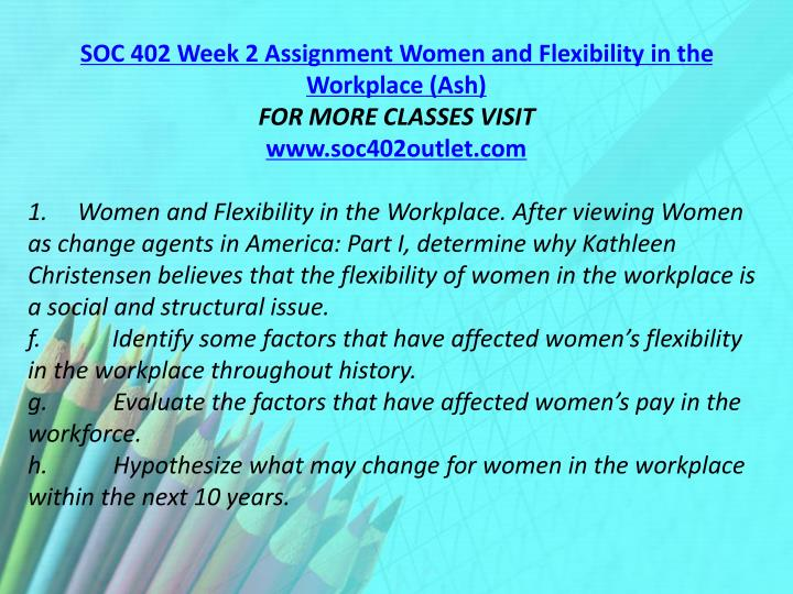 SOC 402 Week 2 Assignment Women and Flexibility in the Workplace (Ash)