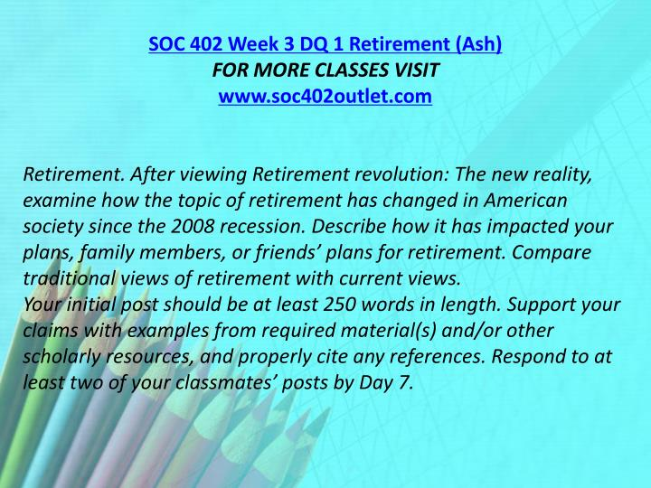 SOC 402 Week 3 DQ 1 Retirement (Ash)