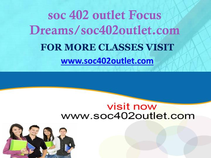 soc 402 outlet Focus Dreams/soc402outlet.com