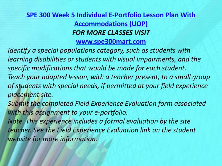 SPE 300 Week 5 Individual E-Portfolio Lesson Plan With Accommodations (UOP)
