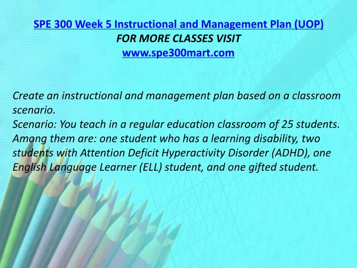 SPE 300 Week 5 Instructional and Management Plan (UOP)