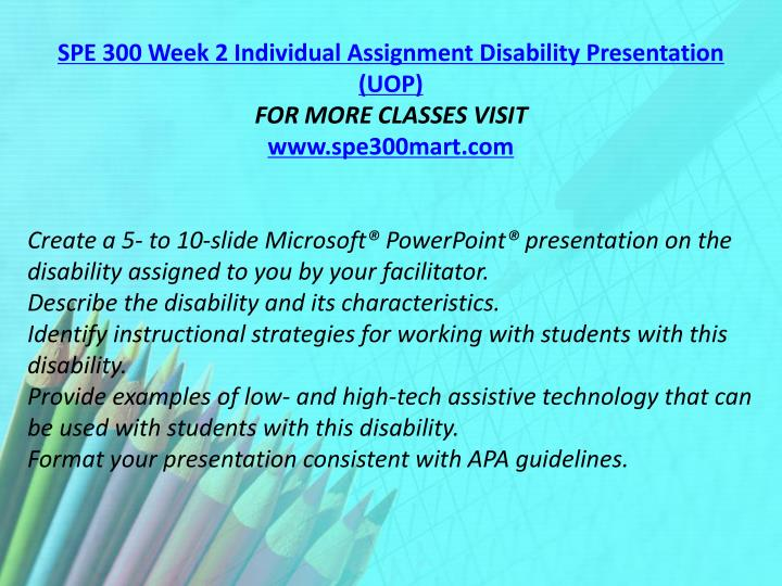SPE 300 Week 2 Individual Assignment Disability Presentation (UOP)