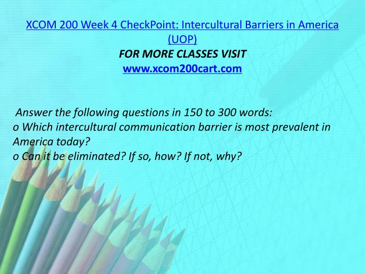 XCOM 200 Week 4 CheckPoint: Intercultural Barriers in America (UOP)