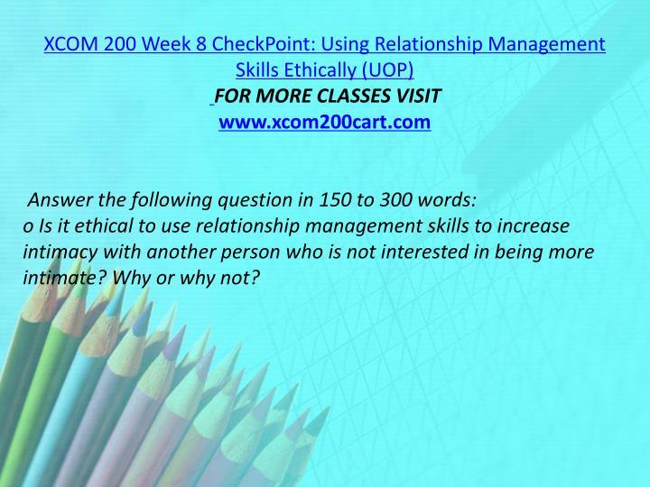 XCOM 200 Week 8 CheckPoint: Using Relationship Management Skills Ethically (UOP)