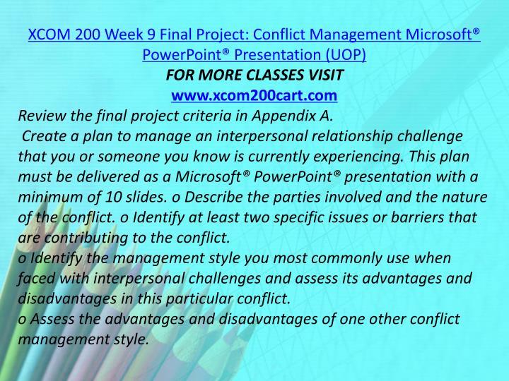 XCOM 200 Week 9 Final Project: Conflict Management Microsoft® PowerPoint® Presentation (UOP)