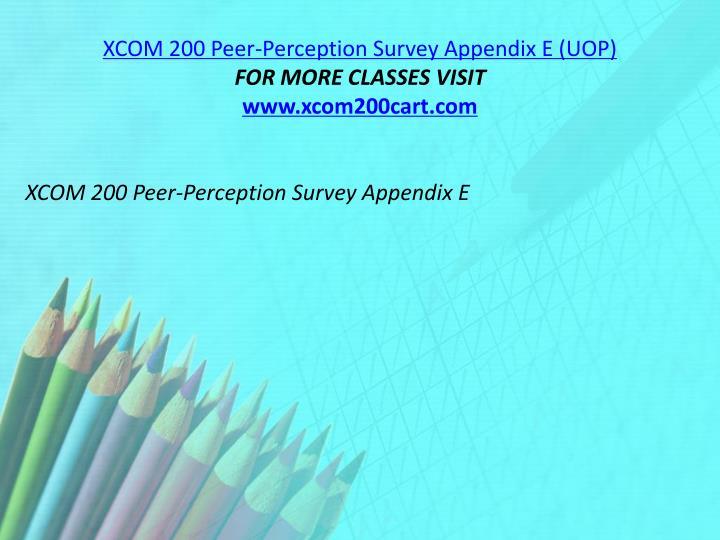 XCOM 200 Peer-Perception Survey Appendix E (UOP)