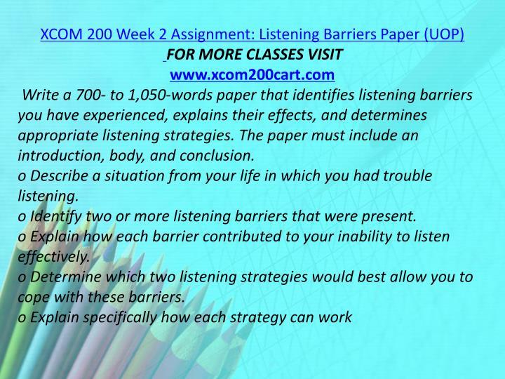XCOM 200 Week 2 Assignment: Listening Barriers Paper (UOP)