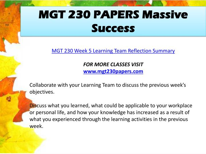 mgt 230 reflection summary Read this essay on mgt 230 complete class assignments , dqs, reflection summaries come browse our large digital warehouse of free sample essays get the knowledge you need in order to pass your classes and more.