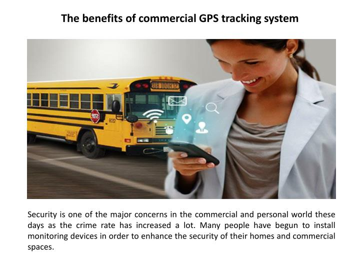 the benefits of commercial gps tracking system n.