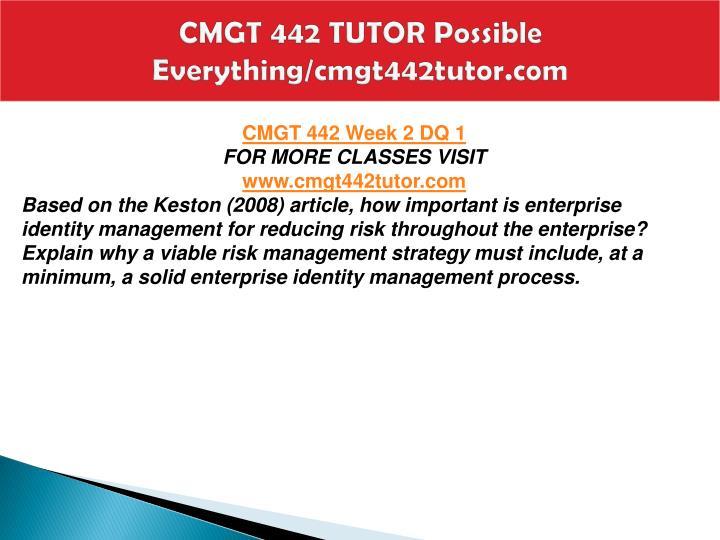 CMGT 442 TUTOR Possible Everything/cmgt442tutor.com