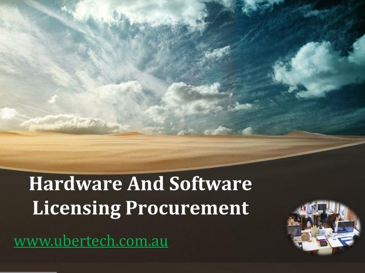 hardware and software licensing procurement n.