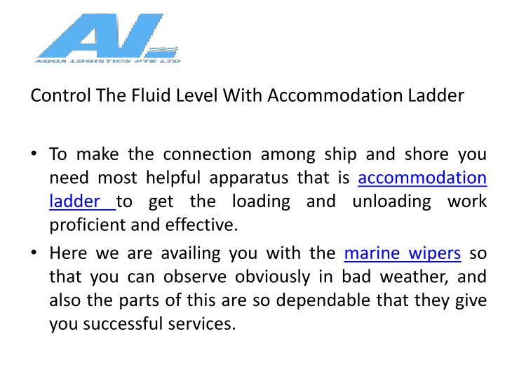 control the fluid level with accommodation ladder n.
