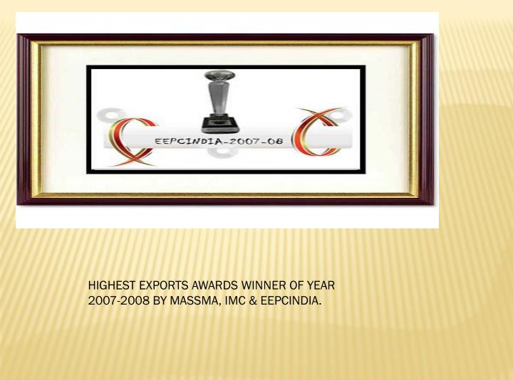 HIGHEST EXPORTS AWARDS WINNER OF YEAR