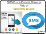 sms plus a pioneer name in field of bulk sms in delhi