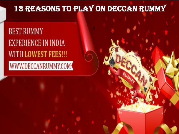 13 Reasons to play on Deccan Rummy